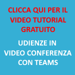 Clicca qui per accedere al video tutorial gratuito sulle udienze in video conferenza