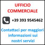 Ufficio commerciale +39 393 9545462 Contattaci per maggiori informazioni sui nostri servizi